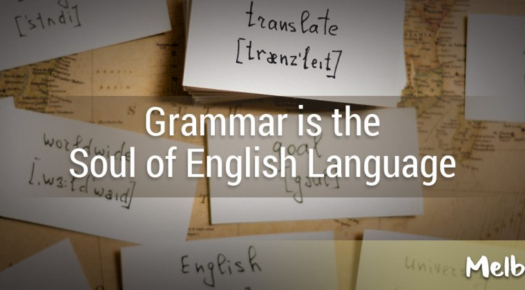 Grammar is the Soul of English Language